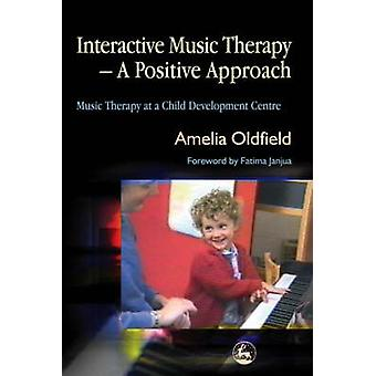 Interactive Music Therapy - a Positive Approach - Music Therapy at a C