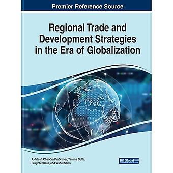 Regional Trade and Development Strategies in the Era of Globalization by Edited by AKHILESH CHANDRA PRABHAKAR & Edited by Gurpreet Kaur & Edited by Vasilii Erokhin