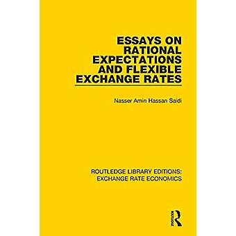 Essays on Rational Expectations and Flexible Exchange Rates by Nasser