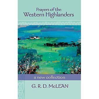 Prayers of the Western Highlanders par Foreword par David Adam & Compiled par G R D McLean