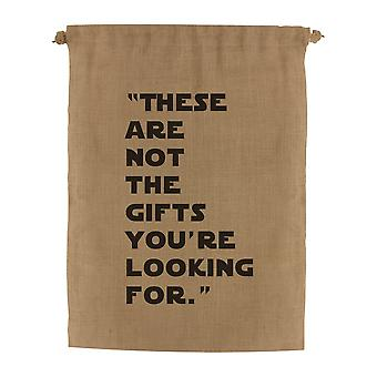 Grindstore These Are Not The Gifts Youre Looking For Hessian Santa Sack