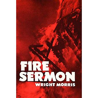 Fire Sermon by Wright Morris - 9780803281042 Book