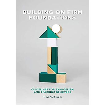 Building on Firm Foundations - Volume 1 - Guidelines for Evangelism an