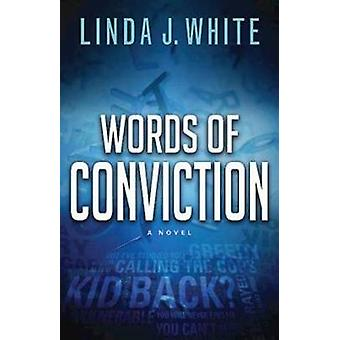 Words of Conviction by Linda J. White - 9781426735417 Book