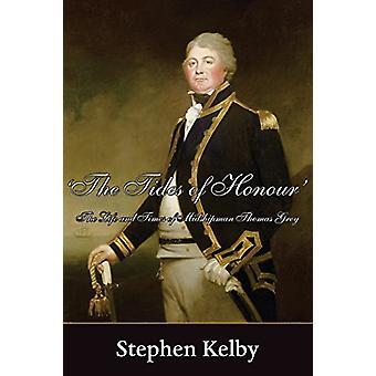 The Tides of Honour - Midshipman Thomas Greys liv och tider av