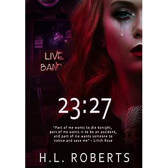 23 - 27 by H. L. Roberts - 9780999781418 Book