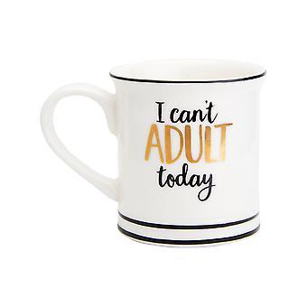 Sass & Belle Jeg kan ikke voksen i dag Espresso Mug