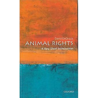 Animal Rights A Very Short Introduction door DeGrazia & David Associate Professor of Philosophy aan de George Washington University & Washington DC
