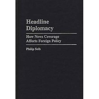 Headline Diplomacy by Philip Seib