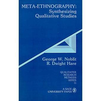 MetaEthnography synthèse des études qualitatives par Noblit & W. George