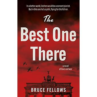 The Best One There by Bruce Fellows