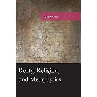 Rorty Religion and Metaphysics