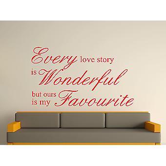 Cada historia de amor es maravillosa pared arte adhesivo - rojo tomate
