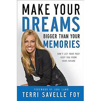 Lag ditt Dreams Bigger enn minnene - ikke la siste holde