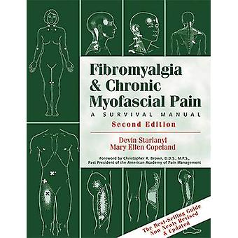 Fibromyalgia and Chronic Myofascial Pain - A Survival Manual (2nd Revi