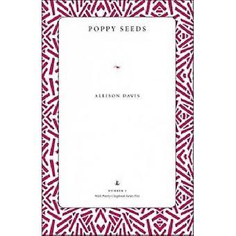 Vallmofrön - dikter av Allison Davis - 9781606351581 bok