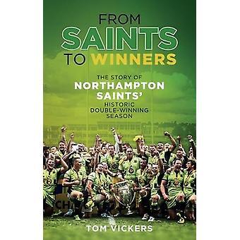 Från heliga till vinnare - historien om Northampton Saints' historiska Dou