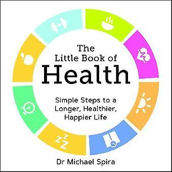The Little Book of Health - einfache Schritte, um eine längere - gesünder - Hap