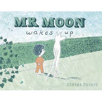 Mr Moon Wakes Up by Jemima Sharpe - Jemima Sharpe - 9781846436932 Book