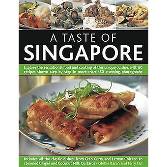 A Taste of Singapore - Explore the Sensational Food and Cooking of Thi