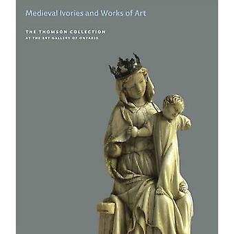 Medieval Ivories and Works of Art in the Thomson Collection by John L