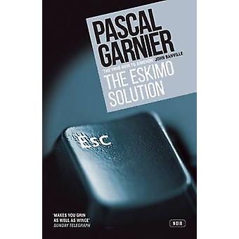 The Eskimo Solution by Pascal Garnier - Emily Boyce - Jane Aitken - 9