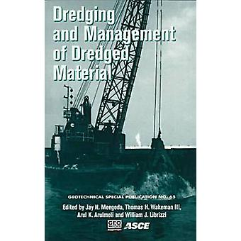 Dredging and Management of Dredged Materials - Proceedings of 3 Sessio