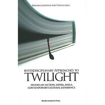 Interdisciplinary Approaches to Twilight - Studies in Fiction - Media