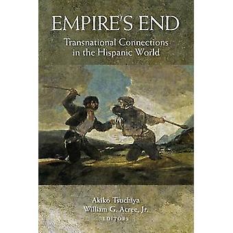 Imperiets slut - transnationella förbindelser i den spansktalande världen av Akik