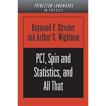 PCT - Spin and Statistics and All That by Raymond F. Streater - Arthu