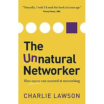The Unnatural Networker by Lawson & Charlie
