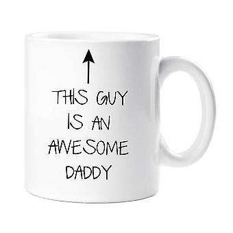 This Guy Is An Awesome Daddy Mug