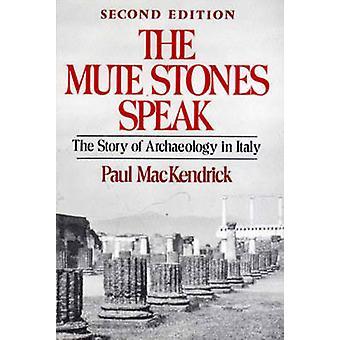 Die stummen Steinen sprechen die Geschichte der Archäologie in Italien durch Mackendrick & Paul Lachlan