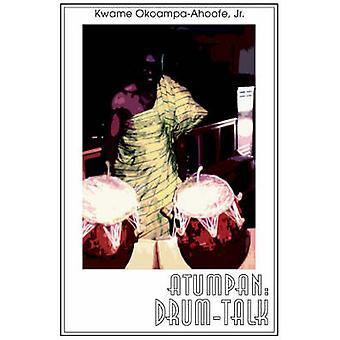 OkoampaAhoofe ジュニア ・ クワメによって Atumpan DrumTalk