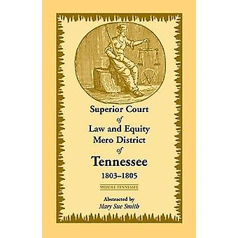 Superior Court of Law and Equity Mero District of Tennessee 18031805 Middle Tennessee by Smith & Mary Sue