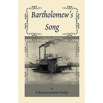 Bartholomew-Song von DeArmondHuskey & Rebecca