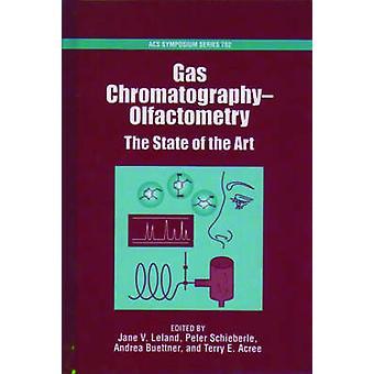 Gas ChromatographyOlfactometry The State of the Art by Leland & Jane