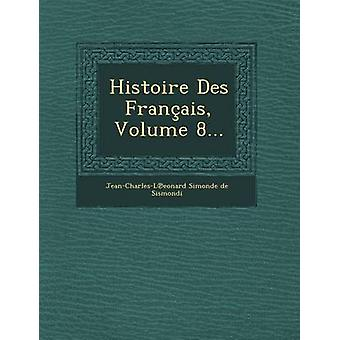 Histoire Des Francais Volume 8... door JeanCharlesL Eonard Simonde De Sismo