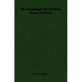 Un'antologia di scrittura di viaggio moderno di Tomlinson & H.M.