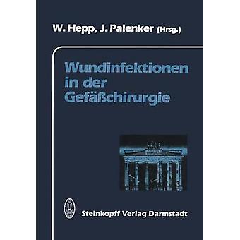 Wundinfektionen in der Gefchirurgie by Hepp & W.