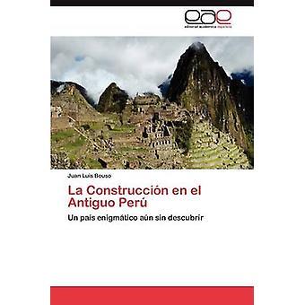 La Construccion En El Antiguo Peru by Bouso & Juan Luis