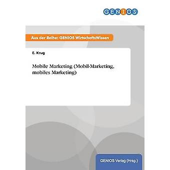 Móviles Mobile Marketing MobilMarketing Marketing por Krug y E.