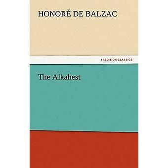 Die Alkahest durch De Balzac & Honore