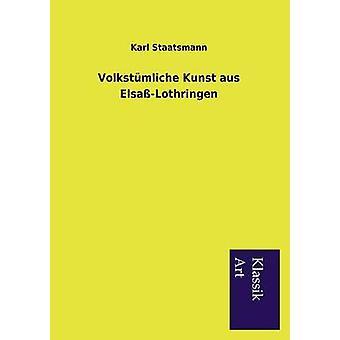 Volkstmliche クンスト aus ElsaLothringen Staatsmann & カール