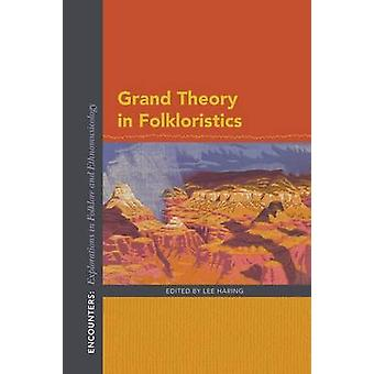 Grand Theory in Folkloristics by Lee Haring - 9780253024398 Book