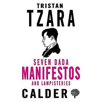Seven Dada Manifestoes and Lampisteries by Tristan Tzara - 9780714548