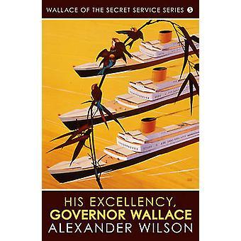 Hans excellency-guvernør Wallace av Alexander Wilson-9780749018252