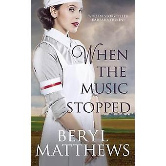 When the Music Stopped by Beryl Matthews - 9780749021788 Book