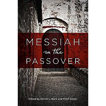 Messiah in the Passover by Darrell L Bock - 9780825445378 Book