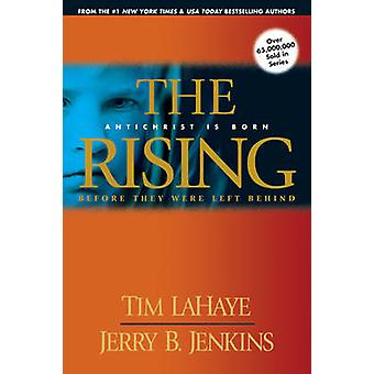The Rising - Antichrist is Born Before They Were Left Behind by Tim F.